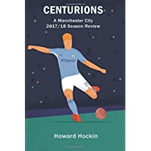 Centurions: A Manchester City 2017/18 Season Review