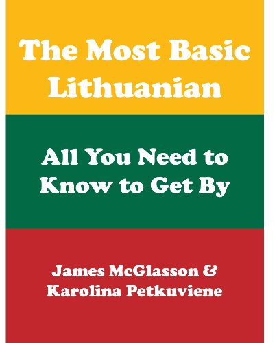 The Most Basic Lithuanian - All You Need to Know to Get (Most Basic Languages) (English Edition)