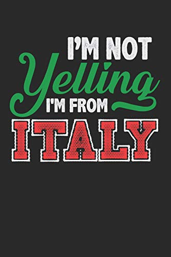 I'm Not Yelling I'm From Italy: Blank Lined Writing Journal Notebook Diary 6x9 por Jacob Stephen Journals