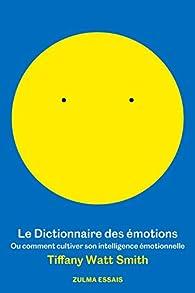 Le dictionnaire des émotions par Tiffany Watt Smith