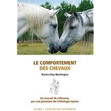 Le comportement des chevaux : Pour une amélioration du bien-être des chevaux, de leurs conditions d'élevage et d'entraînement