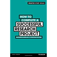 How to Complete a Successful Research Project (Smarter Study Skills)