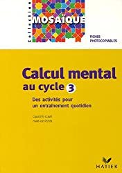 Calcul mental au cycle 3 : Fiches photocopiables