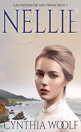 Nellie, Las novias de San Francisco 01 - Cynthia Woolf (Rom) 41DB2hzjSVL