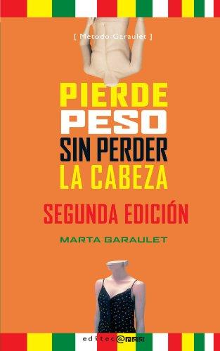Pierde Peso Sin Perder La Cabeza por Marta Garaulet