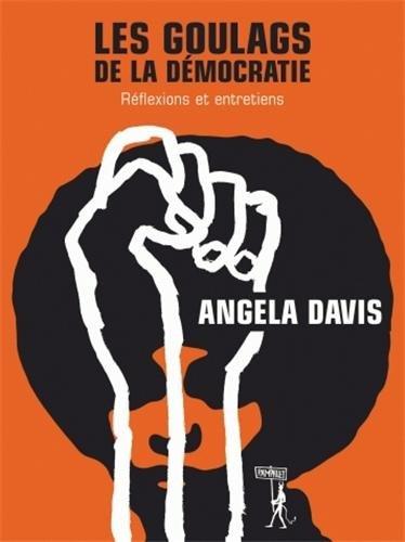 Les Goulags de la dmocratie : Rflexions et entretiens