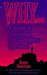 Why?: A Guide to Answering Life's Toughest Questions