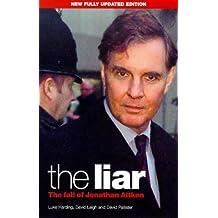 The Liar: The Fall of Jonathan Aitken (A Guardian book)