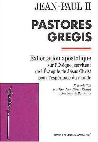 pastores-gregis-exhortation-apostolique-sur-l-39-evque-serviteur-de-l-39-evangile-de-jsus-christ-pour-l-39-esprance-du-monde