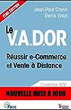 Le V.A.D.OR - Réussir e-Commerce et Vente à Distance