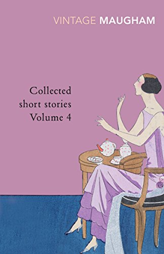 Collected Short Stories Volume 4: v. 4 (Maugham Short Stories)