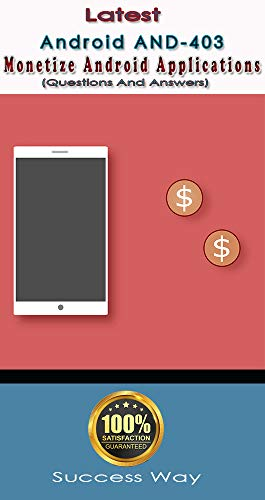 Latest Monetize Android Applications (Android AND-403) Questions ...