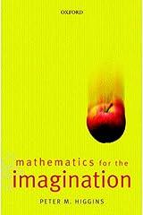 Mathematics for the Imagination Paperback