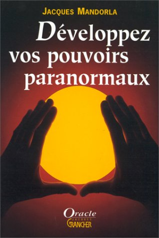 Développez vos pouvoirs paranormaux