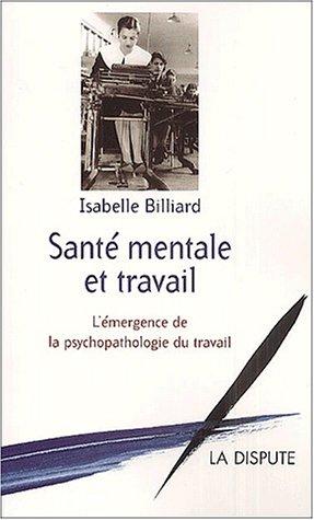 Santé mentale et travail. L'émergence de la psychopathologie du travail