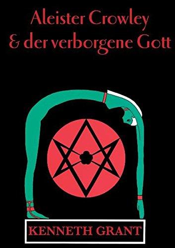 Aleister Crowley & der verborgene Gott