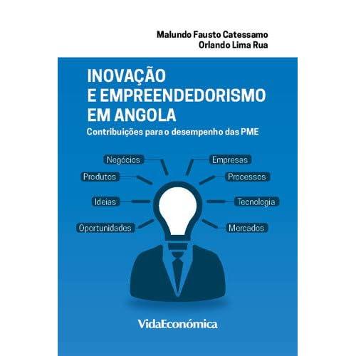 Inovação e Empreendedorismo em Angola Contribuições para o desempenho das PME (Portuguese Edition) [Paperback] Malundo Fausto Catessano , Orlando Lima Rua