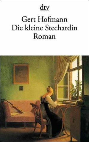 Die Kleine Stechardin Roman