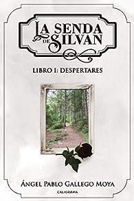 La senda de Silvan. Libro I: Despertares par  Ángel Pablo Gallego