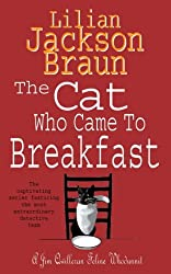 The Cat Who Came to Breakfast (The Cat Who… Mysteries, Book 16): An enchanting feline whodunit for cat lovers everywhere (The Cat Who...)