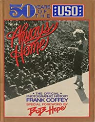 Always Home: Fifty Years of the United Service Organizations - The Official Photographic History