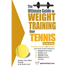 The Ultimate Guide to Weight Training for Tennis (Ultimate Guide to Weight Training: Tennis) by Rob Price (2007-09-01)