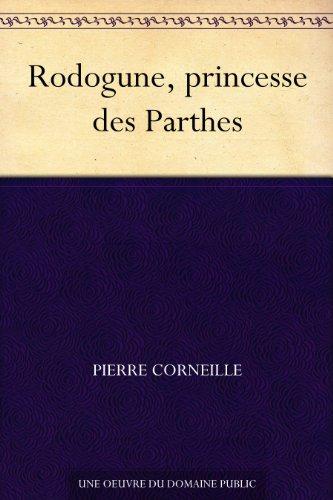 Couverture du livre Rodogune, princesse des Parthes