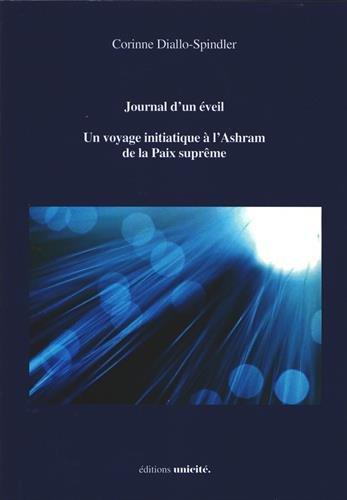 Journal d'un Éveil un Voyage Initiatique a l'Ashram de la Paix Supreme