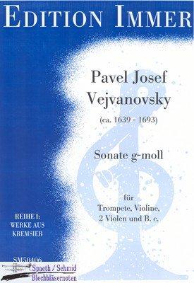 VEJVANOVSKY/Immer Pavel Josef Sonate g-moll (Trompete.Violine.2Violen.Bc)