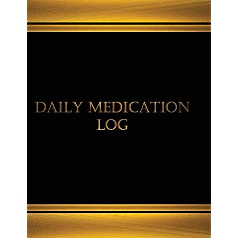 Daily Medication Log (Journal, Log book - 125 pgs, 8.5 X 11 inches): Daily Medication Log, Logbook (X-Large) (Centurion Logbooks/Record Books)