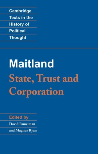 Maitland: State, Trust and Corporation Paperback (Cambridge Texts in the History of Political Thought)