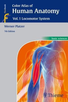 [(Color Atlas of Human Anatomy: Vol. 1: Locomotor System)] [Author: Werner Platzer] published on (December, 2014)