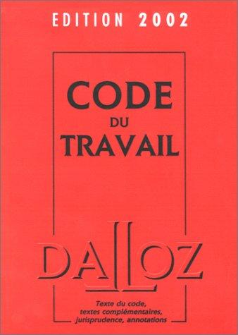 Code du travail, édition 2002, 64e édition par Collectif