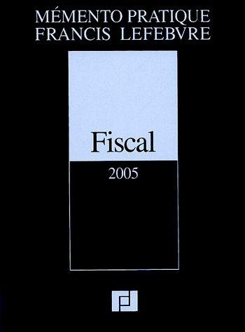 Fiscal 2005 par Francis Lefebvre