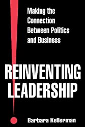 Reinventing Leadership: Making the Connection Between Politics and Business (Suny Series, Leadership Studies) (SUNY Series in Leadership Studies)