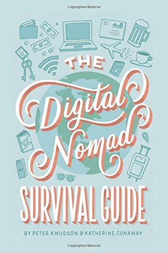 The Digital Nomad Survival Guide: How to Successfully Travel the World While Working Remotely por Peter Knudson