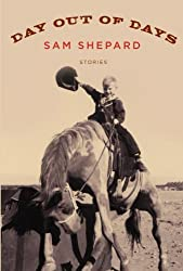 Day Out of Days: Stories Shepard, Sam ( Author ) Jan-12-2010 Hardcover