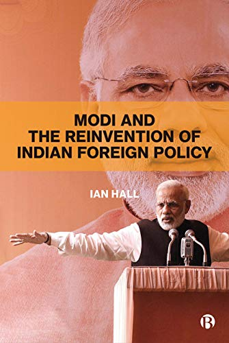 Modi and the Reinvention of Indian Foreign Policy