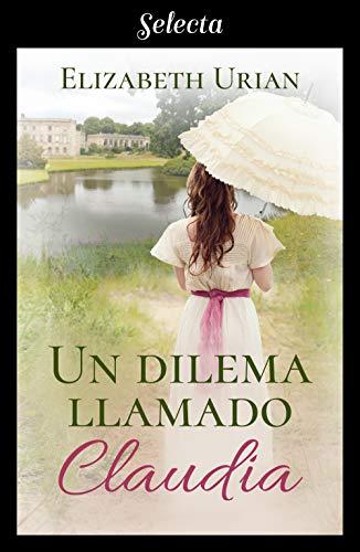 Un dilema llamado Claudia, Dilemas 02 – Elizabeth Urian (Rom)  41DBn1GwMoL