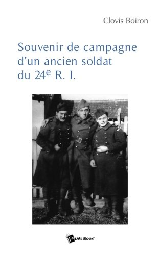 Souvenirs de Campagne d'un Ancien Soldat du 24eme R.I.