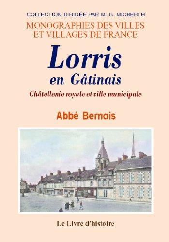 Lorris en Gatinais. Chatellenie Royale et Ville Municipale
