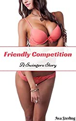 Friendly Competition: A Swingers Story