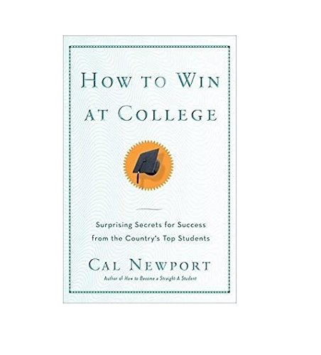 How to Win at College: Simple Rules for Success from Star Students