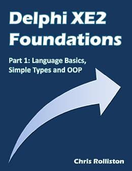 Delphi XE2 Foundations - Part 1 by [Rolliston, Chris]