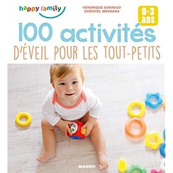 100 activités d'éveil pour les tout-petits : 0-3 ans