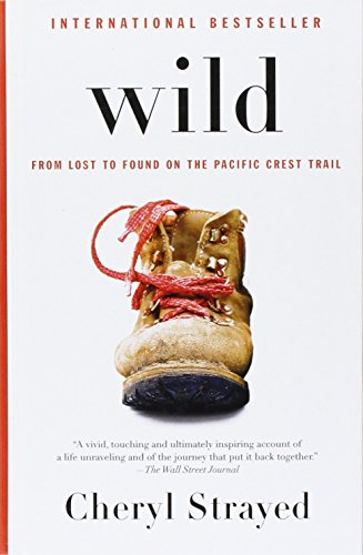 Wild: From Lost to Found on the Pacific Crest Trail (Thorndike Press Large Print Biography)