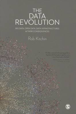 [(The Data Revolution : Big Data, Open Data, Data Infrastructures and Their Consequences)] [By (author) Rob Kitchin] published on (August, 2014)