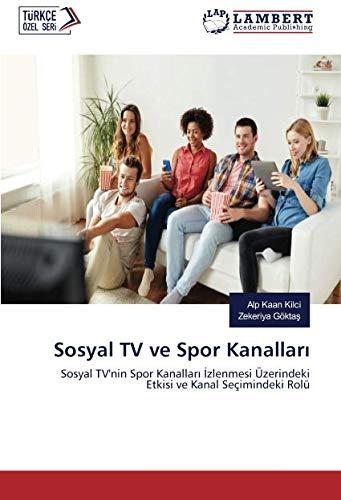 Sosyal TV ve Spor Kanalları: Sosyal TV'nin Spor Kanalları İzlenmesi Üzerindeki Etkisi ve Kanal Seçimindeki Rolü