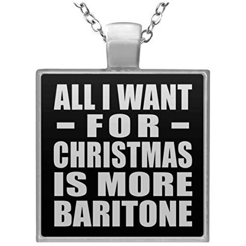 Designsify All I Want for Christmas is More Baritone - Square Necklace Black/One Size, Kette Silber Beschichtet Charme-Anhänger, Geschenk für Geburtstag, Weihnachten