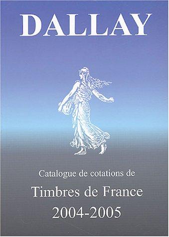Catalogue de cotations de Timbres de France par Dallay